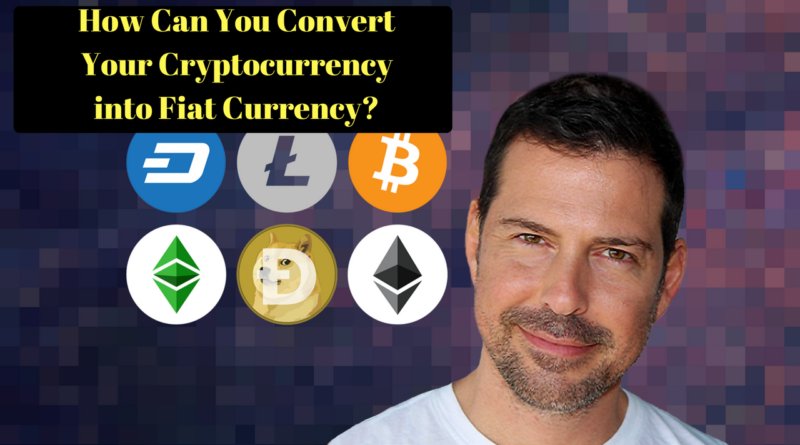 Convert Cryptocurrency to Fiat